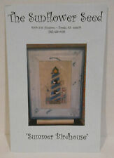 The Sunflower Seed ~ SUMMER BIRDHOUSE ~ Counted Cross Stitch Pattern 2005