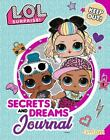 L. O. L. Surprise!: Secrets and Dreams Journal by MGA Entertainment Inc.