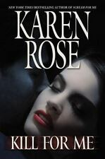 Kill for Me by Karen Rose (2009, Hardcover)