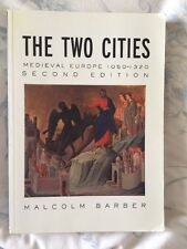The Two Cities: Medieval Europe, 1050-1320 by Malcolm Barber (Paperback, 2004)