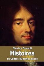 Histoires Ou Contes du Temps Passé by Charles Perrault (2015, Paperback)