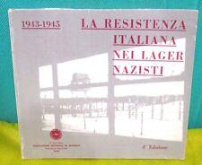 LA RESISTENZA ITALIANA NEI LAGER NAZISTI 1943 - 1945 - 4° ed. 1967 fotofrafie