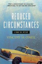 Reduced Circumstances; A Frank Cole Mystery, 1st edition Vincent H. O'Neil 2007