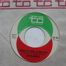 LES CLASSELS Io per te darei..CANADA 1967 Italian (Ton amour a change ma vie) 45