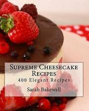 Supreme Cheesecake Recipes by Bakewell, Sarah -Paperback