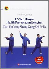 Health Qigong: 12-Step Daoyin Health Preservation Exercises (With DVD/CD)