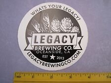 BEER Collectible STICKER ~ LEGACY Brewing Co <> Oceanside, CALIFORNIA Breweriana