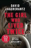 The Girl Who Lived Twice: A New Dragon Tattoo Story (a ... by Lagercrantz, David