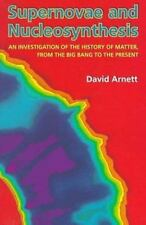 Supernovae and Nucleosynthesis (Princeton Series in Astrophysics) - Arnett, Davi