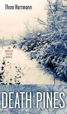 Death in the Pines: An Oakley Tyler Novel, Hartmann, Thom