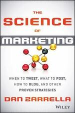 The Science of Marketing: When to Tweet, What to Post, How to Blog, and Other Pr