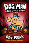 Dog Man: A Tale of Two Kitties: From the Creator of Captain Underpants (D - GOOD