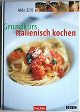 """""""Grundkurs Italienisch kochen"""" von Aldo Zilli"""