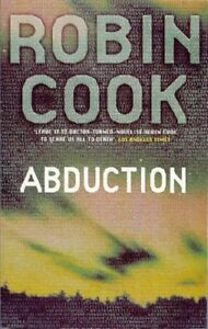 Abduction By  Robin Cook. 9780330369008