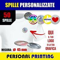 50 SPILLE 45mm SPILLA SPILLETTE PINS PERSONALIZZATE GADGET CON LOGO AZIENDALE