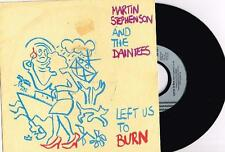 """MARTIN STEPHENSON AND THE DAINTEES - LEFT US TO BURN - 7"""" RECORD w PICT SLV 1990"""