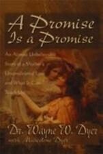A Promise Is A Promise: An Almost Unbelievable Story of a Mother's Unconditional