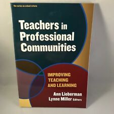 Teachers in Professional Communities : Improving Teaching and Learning