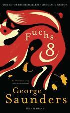 Fuchs 8 | George Saunders | 2019 | deutsch | NEU | Fox 8: A Story
