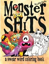 Monster Shits: A Swear Word Adult Coloring Book by Abby Taylor [Pbk]
