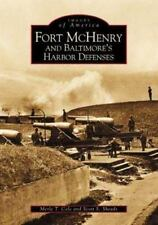 Fort McHenry and Baltimore's Harbor Defense: By Merle T Cole, Scott Sheads
