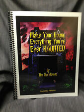 Halloween How-To MAKE YOUR HOUSE EVERYTHING YOUVE EVER HAUNTED by Tim Harkleroad