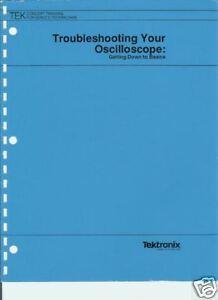 Tektronix Troubleshooting Your Oscilloscope * XYZ of Oscilloscopes * CDROM * PDF
