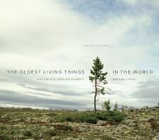 The Oldest Living Things in the World by Rachel Sussman (2014, Hardcover)