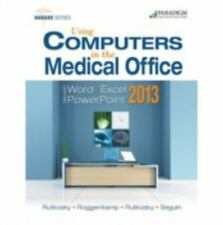 Using Computers in the Medical Office : Microsoft Word Excel and Powerpoint...