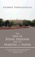 The Idea of Being Indians and the Making of India: According to the Mission Stat