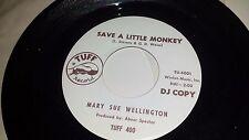 MARY SUE WELLINGTON Spoiled / Save A Little Monkey TUFF 400 PROMO 45