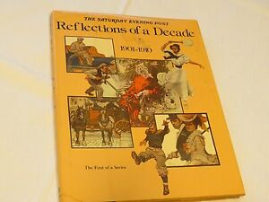 The Saturday Evening Post Reflections of a Decade 1901-1910 by Saturday Evening