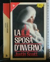 LA SPOSA D'INVERNO. Justin Scott. Sperling & Kupfer.