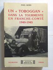 UN TOBOGGAN DANS LA TOURMENTE FRANCHE COMTE 1986 PAUL KERN GUERRE 39 45