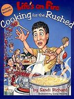 Life's on Fire : Cooking for the Rushed by Richard, Sandi-ExLibrary