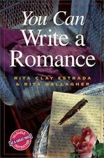 You Can Write a Romance by Rita Gallagher and Rita Clay Estrada (1999,...