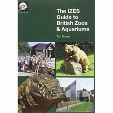 The IZES Guide to British Zoos & Aquariums, Good Condition Book, Brown, Tim, ISB