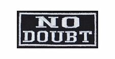 No Doubt Patch Aufnäher Badge Biker Heavy Rocker Bügelbild Kutte Stick Motorrad