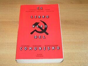 IL LIBRO NERO DEL COMUNISMO; crimini terrore repressione; Mondadori '98
