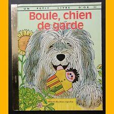 Un Petit Livre d'Or BOULE, CHIEN DE GARDE P. Scarry J.-P. Miller 1985
