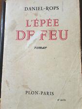 1939 DANIEL ROPS - L'EPEE DE FEU