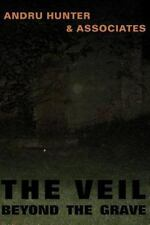 The Veil Beyond the Grave by Andru Hunter (2011, Paperback)