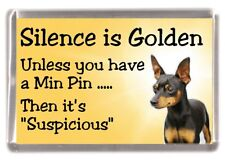 "Miniature Pinscher Dog Fridge Magnet ""Silence is Golden ......"" by Starprint"