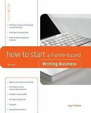 How to Start a Home-Based Writing Business, 5th (Home-Based Business Series)