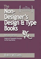 NEW The Non-Designer's Design and Type Books, Deluxe Edition by Robin Williams