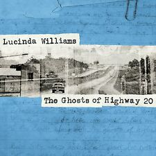 LUCINDA WILLIAMS - THE GHOSTS OF HIGHWAY 20 2CD ALBUM SET (January 22nd 2016))