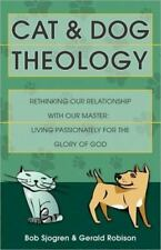 NEW - Cat and Dog Theology: Rethinking Our Relationship with Our Master