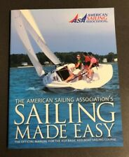 Sailing Made Easy by The American Sailing Association ASA101