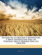 Tratado De La Oracion Y Meditacion: Y Breve Instruccion Para Las Personas, Que S