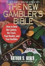 The New Gambler's Bible: How to Beat the Casinos, the Track, Your Bookie, a